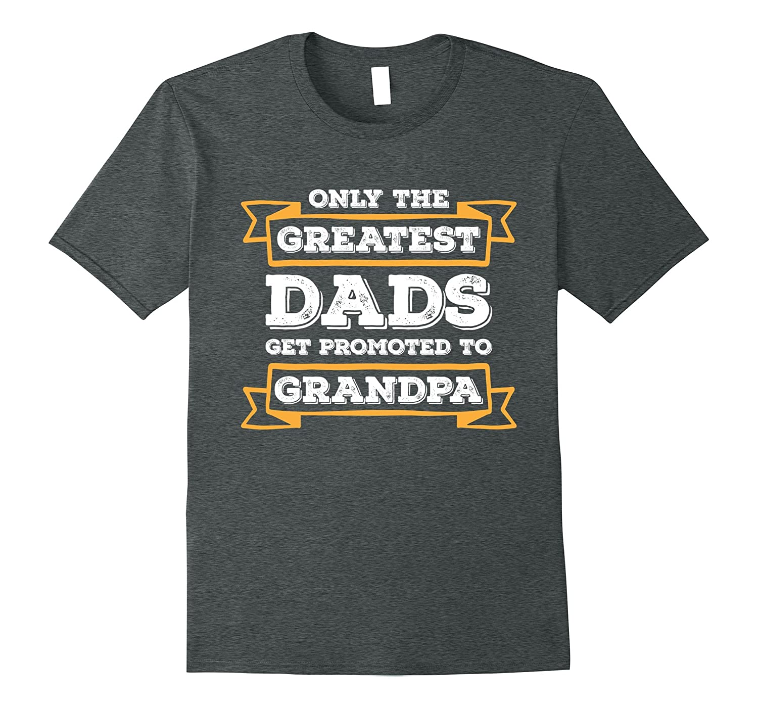 542197ae Mens Only Greatest Dads Get Promoted To Grandpa Shirt-RT – Rateeshirt