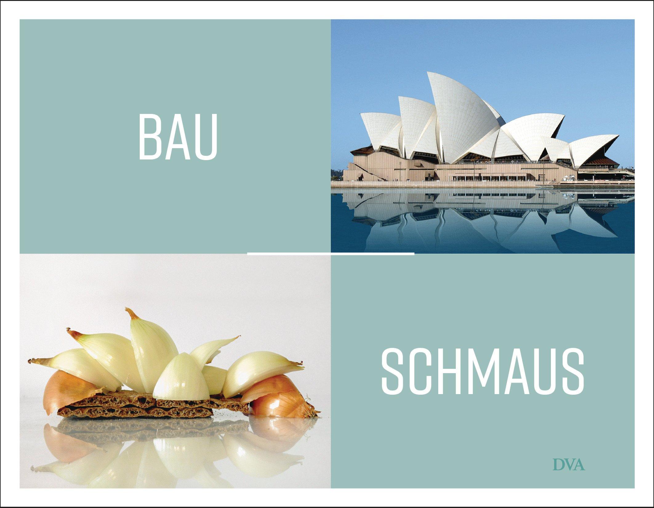Bauschmaus: Ein kulinarisch-architektonisches Rätselbuch