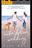 Make-Believe Wedding (Make-Believe Series Book 2)