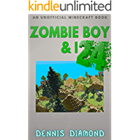 Zombie Boy & I - Book 24 (An Unofficial Minecraft Book): Zombie Boy & I Collection