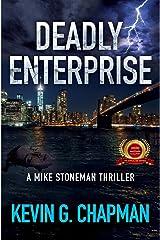 Deadly Enterprise (Mike Stoneman Thriller Book 2) Kindle Edition