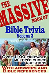 The Massive Book of Bible Trivia, Volume 3: 1,100 Bible Trivia Quizzes (A Massive Book of Bible Quizzes) Kindle Edition