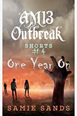 One Year On (AM13 Outbreak Shorts Book 4) Kindle Edition