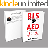 BLS- Basic Life Support & AED For Healthcare Providers: Student Manual: BLS & AED For Healthcare Providers; student Manual (English Edition)