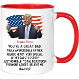 Custom Fathers Day, You're A Great Dad, Step-Dad, Trump Funny, Trump Fathers day coffee mug Happy Father's Day, Father's Day