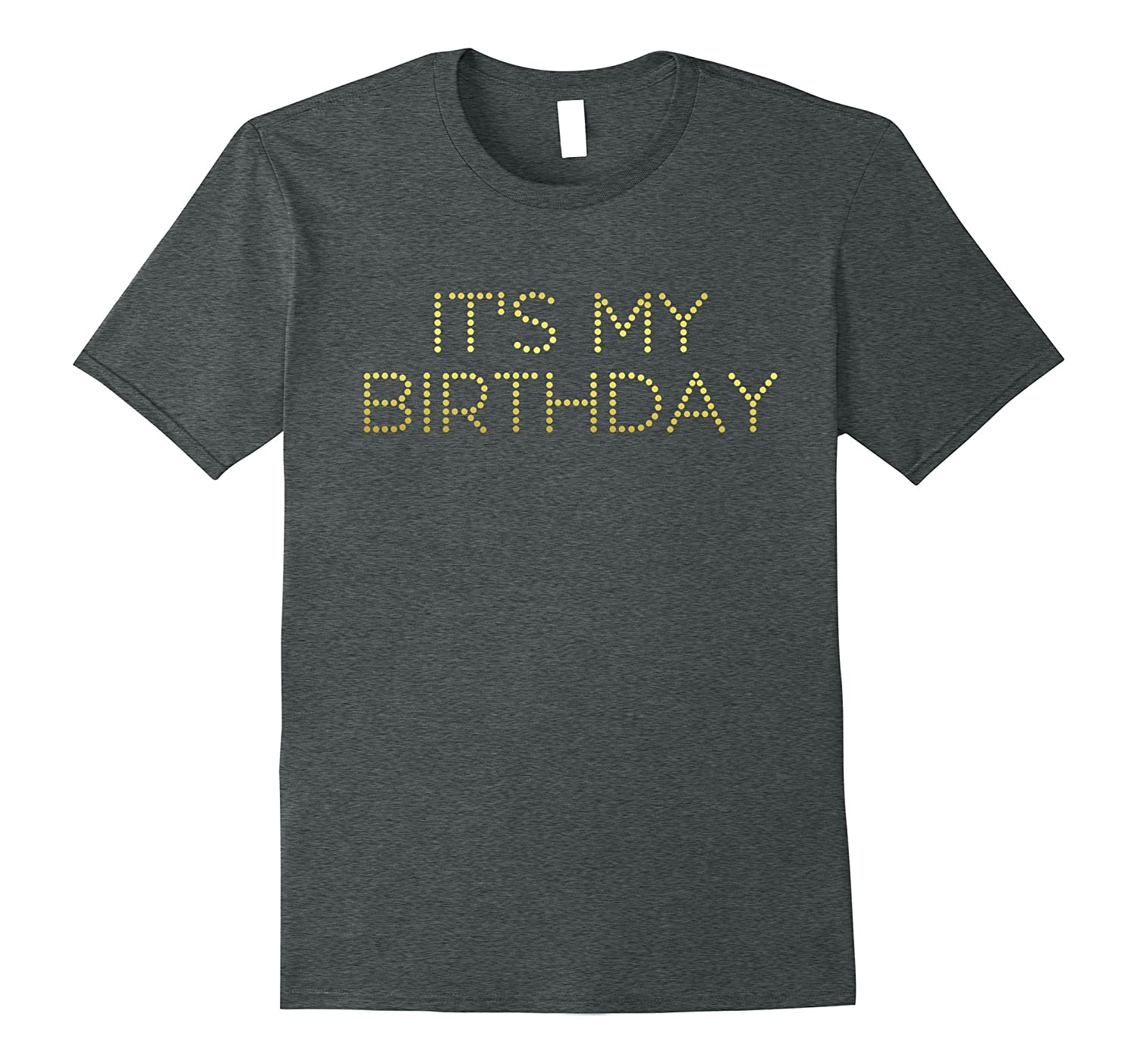 Its My Birthday Shirt For Women
