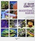 Le guide complet des invertébrés marins