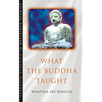 What the Buddha Taught (English Edition)