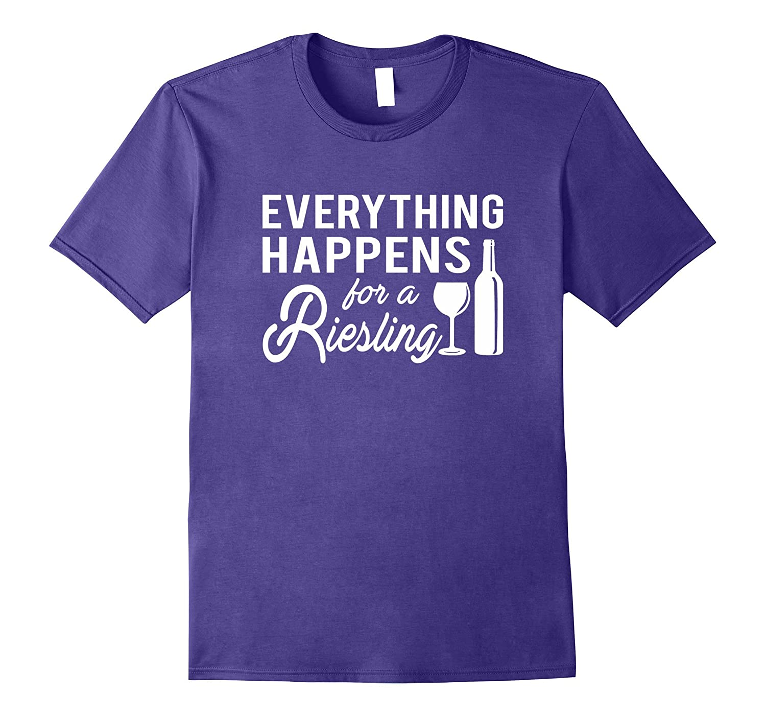 Everything Happens For A Riesling Riesling Wine Gift Shirt-FL