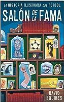 Historia Ilustrada Del Fútbol: Salón De La Fama