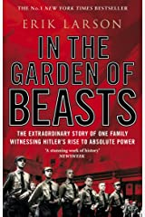 In The Garden of Beasts: Love and terror in Hitler's Berlin Kindle Edition