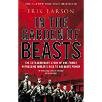 In The Garden of Beasts: Love and terror in Hitler's Berlin (English Edition)