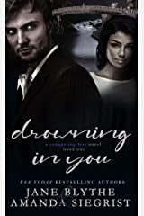 Drowning in You (A Conquering Fear Novel Book 1) Kindle Edition