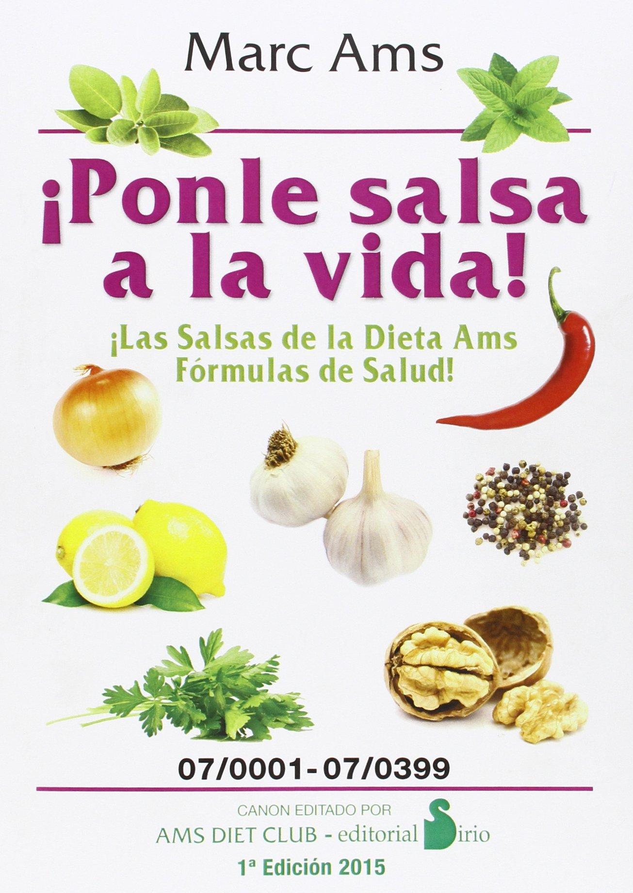 PONLE SALSA VIDA!:LAS SALSAS DIETA AMS FORMULAS SALUD!: 9788416233441: Amazon.com: Books