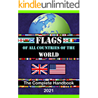 FLAGS OF ALL COUNTRIES OF THE WORLD: The Complete Handbook/Maps of each continents/Flags from around the world/Flags…