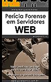 Perícia Forense em Servidores Web - Microsoft IIS