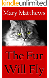 The Fur Will Fly (Magical Cool Cat Mysteries Book 12)