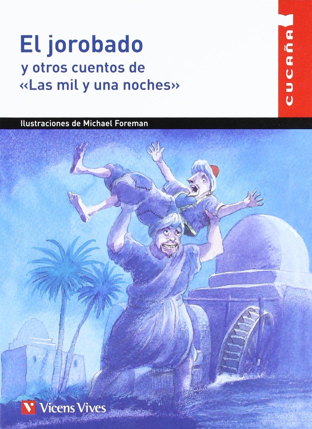El Jorobado Y Otros Cuentos De Las Mil Y Una Noches / The Hunchback and other stories from a thousand and one nights (Cucana Literature) (Spanish Edition) pdf epub