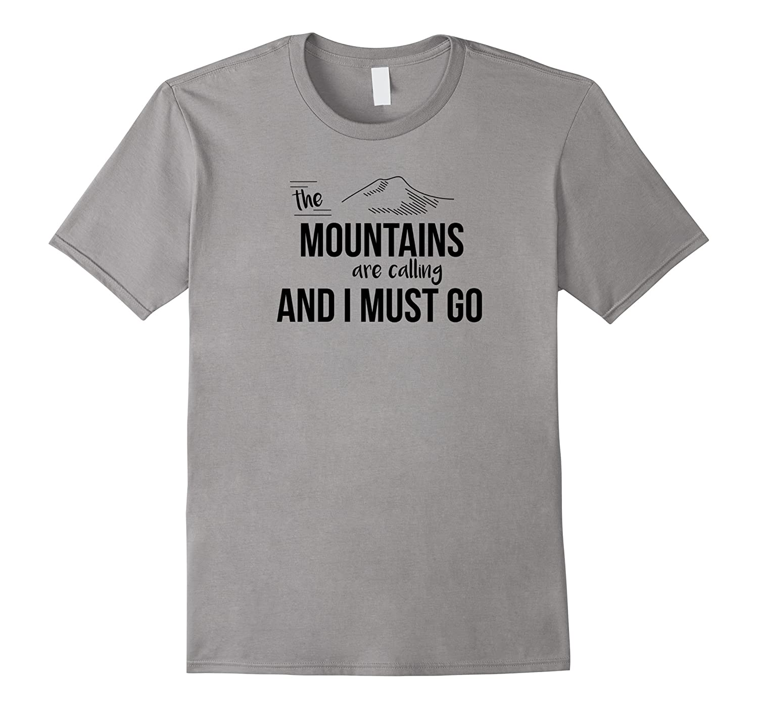 The Mountains are Calling and I Must Go T-Shirt-RT