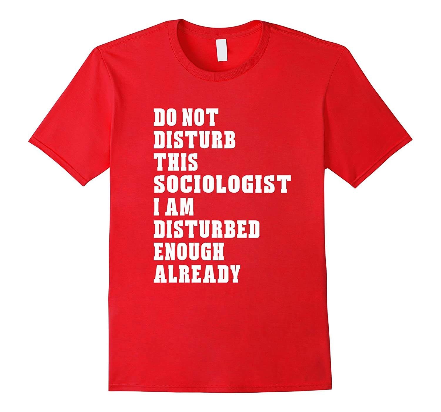 Do Not Disturb This Sociologist - Unisex T-shirt Funny Gifts-FL