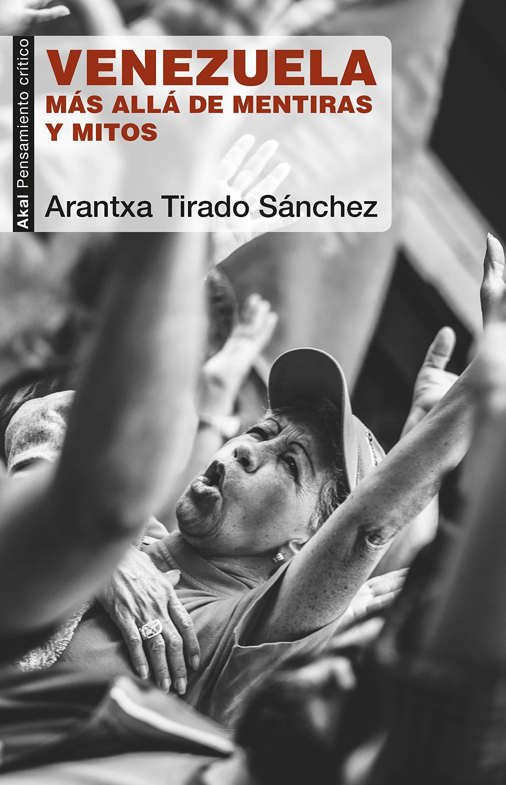 Venezuela. Más allá de mentiras y mitos: 81 Pensamiento crítico: Amazon.es: Tirado Sánchez, Aranzazu: Libros