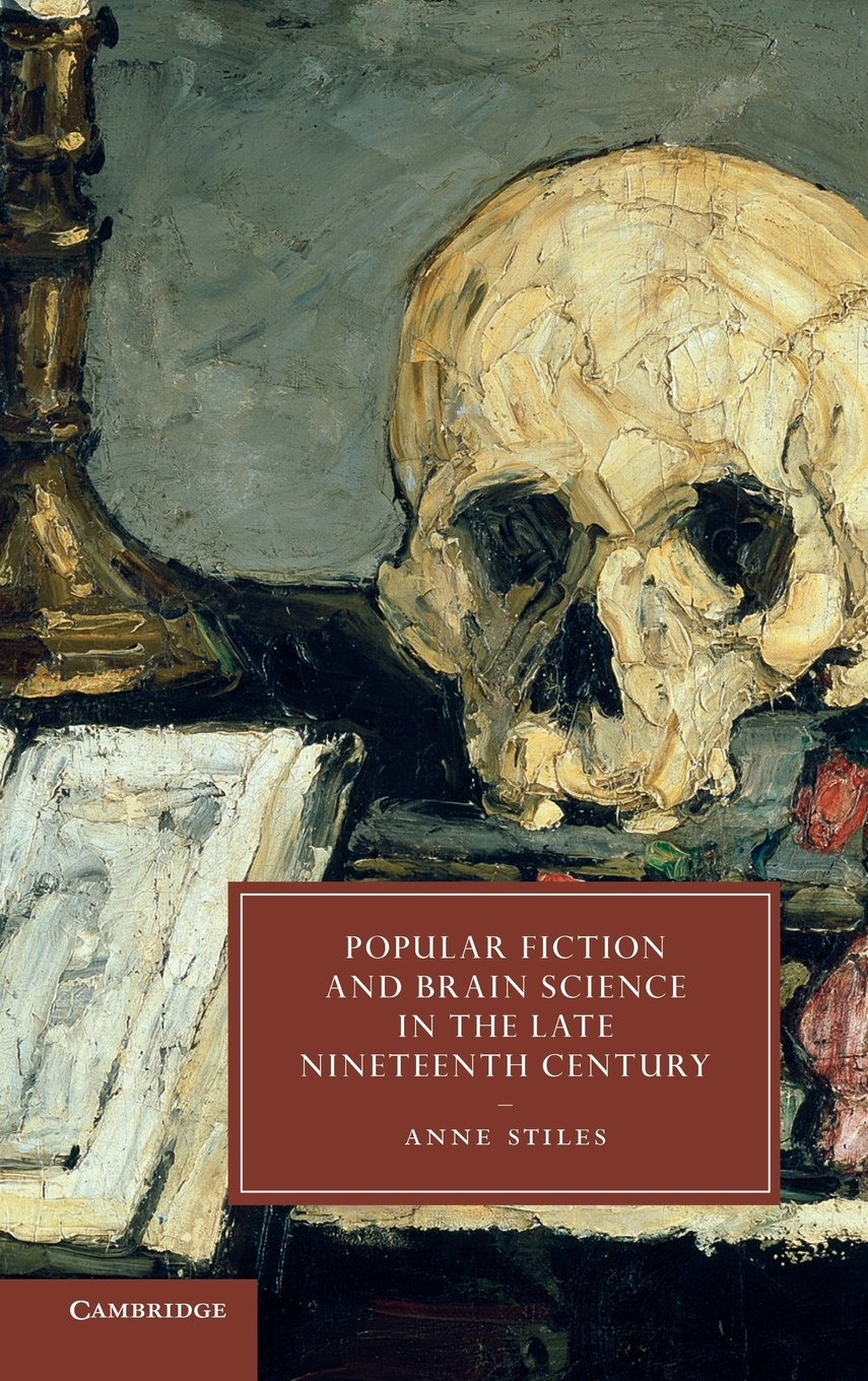 Popular Fiction and Brain Science in the Late Nineteenth Century (Cambridge Studies in Nineteenth-Century Literature and Culture) pdf