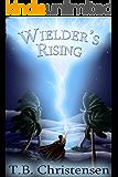 Wielder's Rising (Wielder Trilogy Book 2) (English Edition)