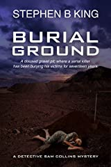 Burial Ground (Detective Sam Collins Mystery Book 3) Kindle Edition