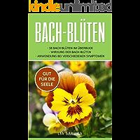 BACHBLÜTEN : Wirkung, Anwendung und Praxisbeispiele (German Edition)