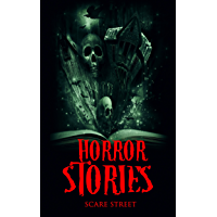 Horror Stories: Scary Ghosts, Paranormal & Supernatural Horror Short Stories Anthology (Scare Street Horror Short Stories Book 4) (English Edition)