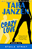 Crazy Love (Steele Street Book 5)