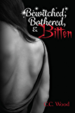 Bewitched, Bothered, and Bitten: (Bitten, Book 3)