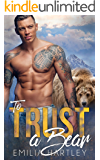 To Trust a Bear (Lumberjack Bears Book 3)