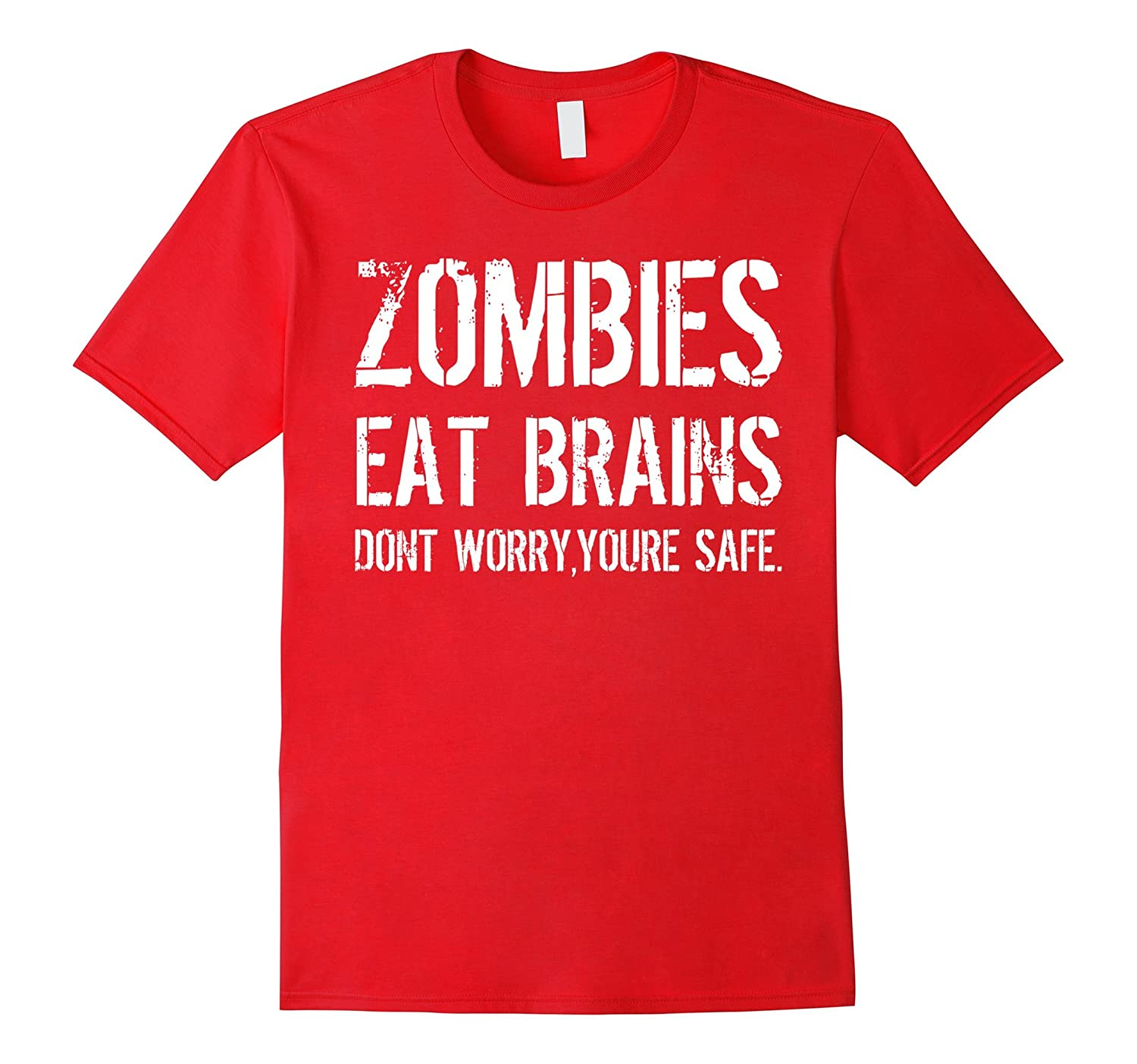 Zombies Eat Brains So You're Safe Funny T-Shirt-BN