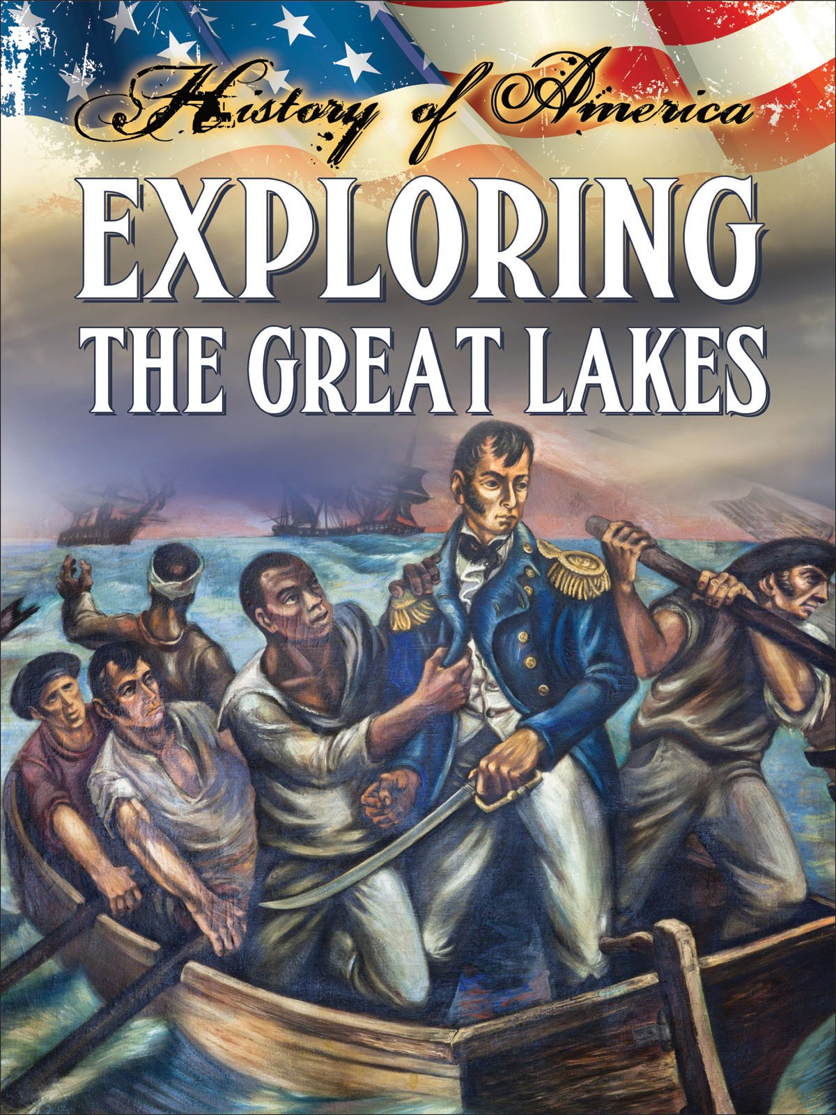 Exploring The Great Lakes (History of America) PDF