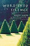 Word into Silence: A Manual for Christian Meditation