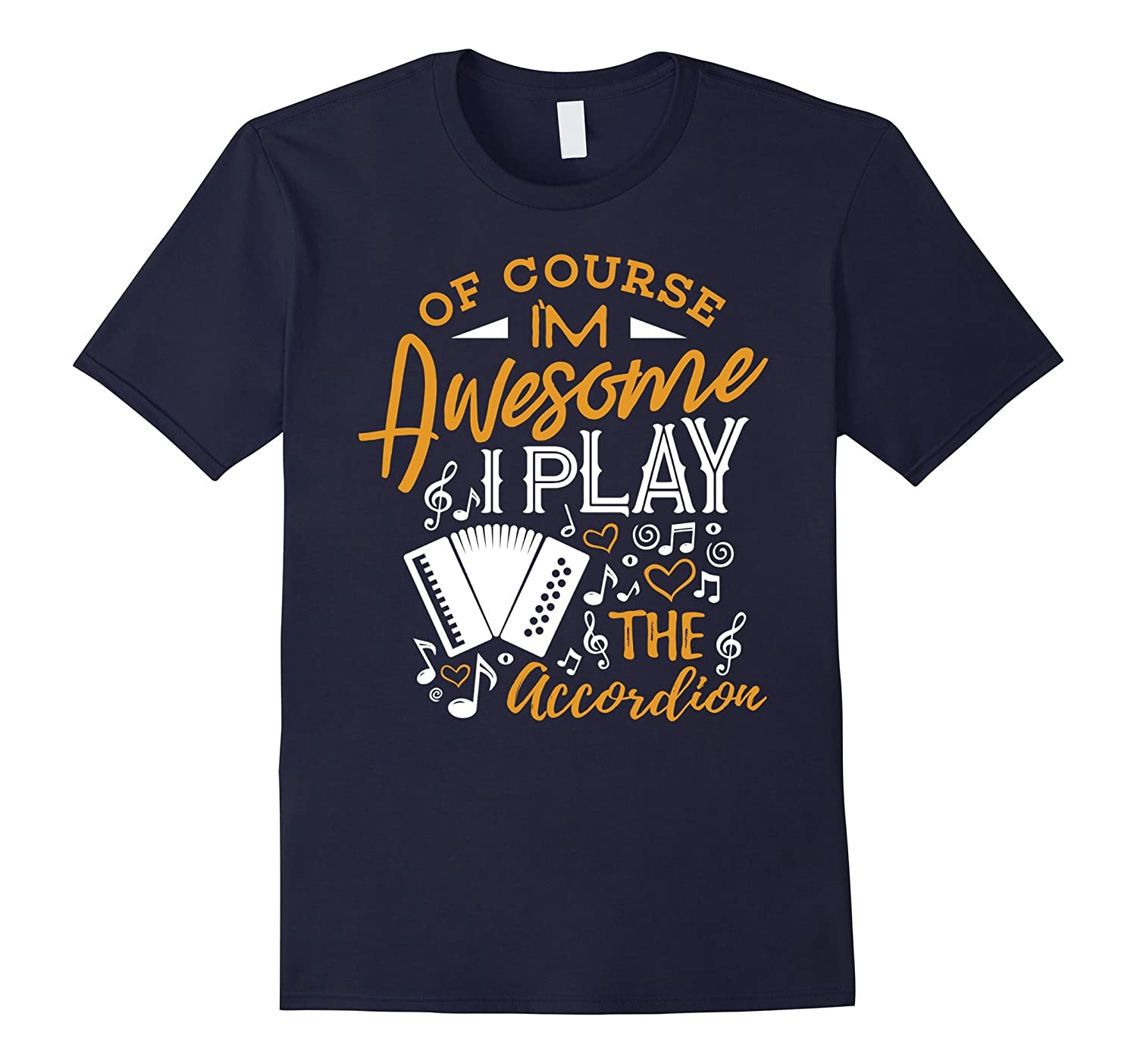 Accordion Shirt I'm Awesome I Play the Accordion Music Gift-TH