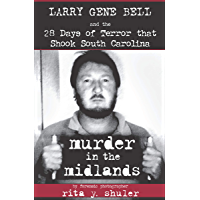 Murder in the Midlands: Larry Gene Bell and the 28 Days of Terror that Shook South Carolina book cover