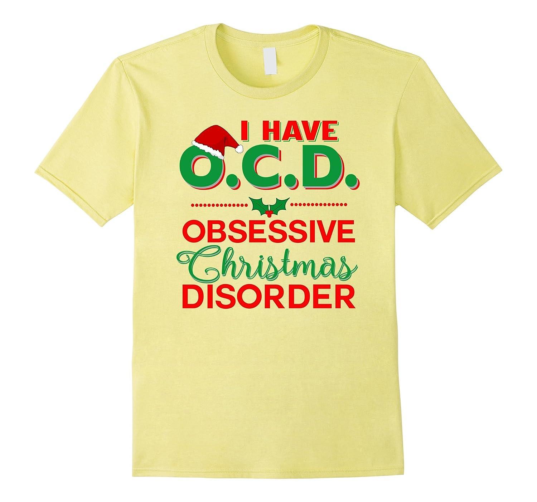 I Have OCD Obsessive Christmas Disorder-CL – Colamaga