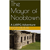 The Mayor of Noobtown: A LitRPG Adventure (English Edition)