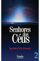 Senhores dos Céus - Vol.2: Seguindo a linha do coração (Portuguese Edition) Kindle Edition