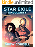 Star Exile: Singularity (a Scifi LitRPG Adventure)