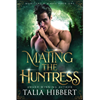 Mating the Huntress: A Halloween Romance (Monsters and Mates Book 1)