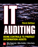 IT Auditing Using Controls to Protect Information Assets, Third Edition