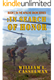 In Search Of Honor: Book 2 In The Apache Snow Series