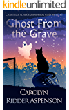 Ghost From the Grave: A Chantilly Adair Paranormal Cozy Mystery (The Chantilly Adair Paranormal Cozy Mystery Series Book…