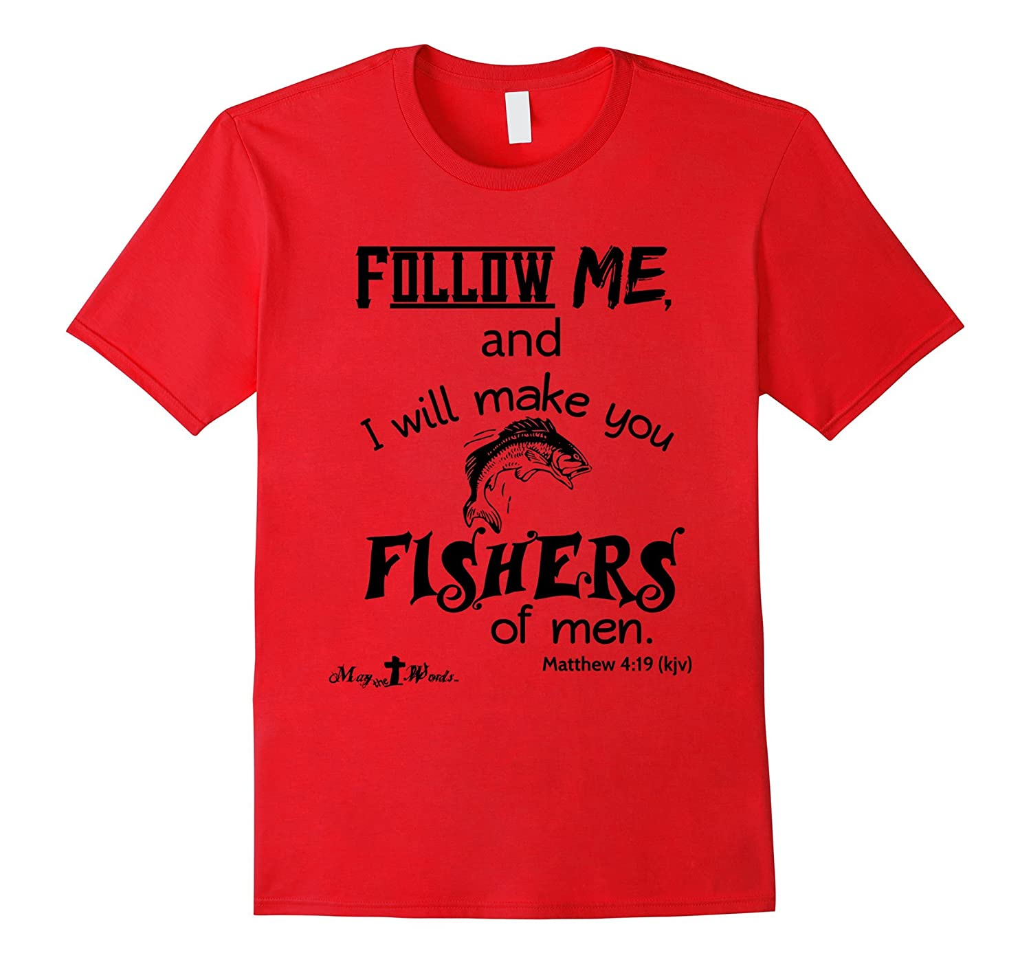 ...fishers of men Matthew 4:19 kjv tshirt-ANZ