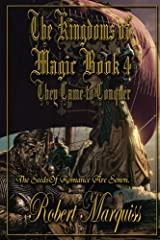 The Kingdoms of Magic Book 4: They Came To Conquer Kindle Edition