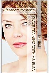 Slave Training with Ms. Elsa: A femdom romance Kindle Edition
