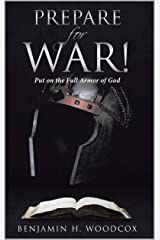 Prepare for War: Put on the Full Armor of God Kindle Edition